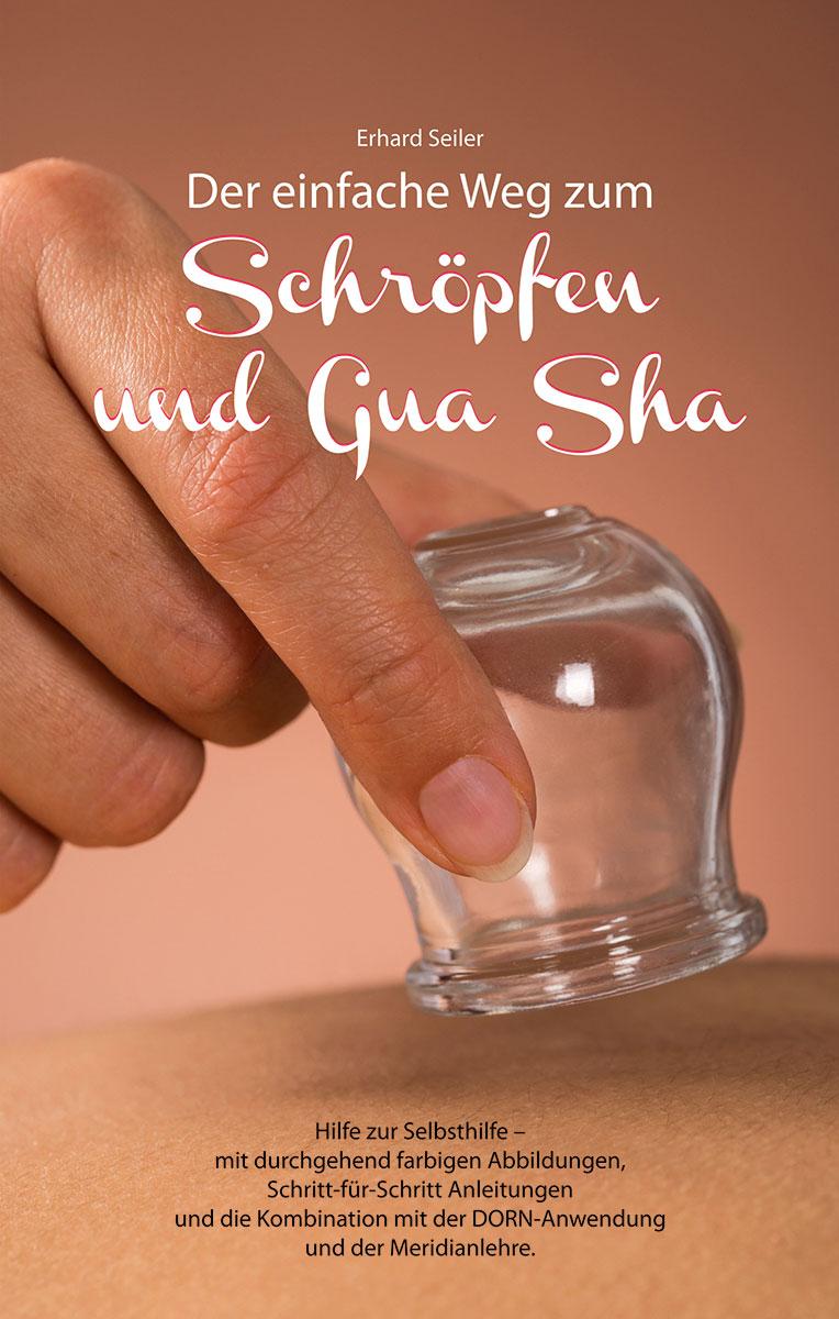 Der einfache Weg zum Schröpfen und Gua Sha